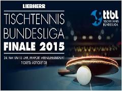 Das Liebherr TTBL-Finale am 24. Mai 2015 in Frankfurt - Showdown in der besten Liga Europas!Das Liebherr TTBL-Finale am 24. Mai 2015 in Frankfurt - Showdown in der besten Liga Europas!
