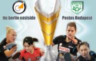 European Championsleague & Bundesliga: ttc berlin eastside gegen Postas Budapest (CL - Freitag) und Hövelhof (BL - Sonntag)